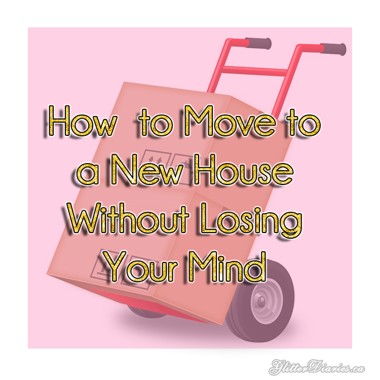 How to Move to a New House Without Losing Your Mind