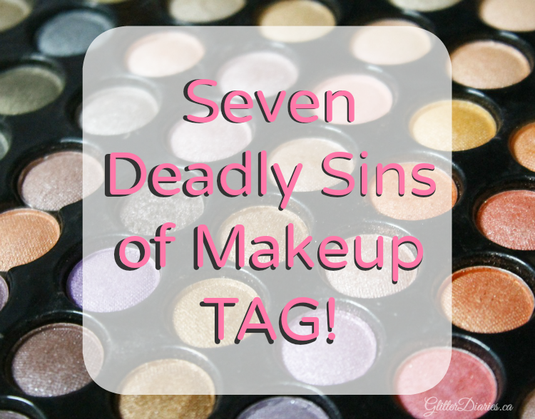 Seven Deadly Sins of Makeup Tag!